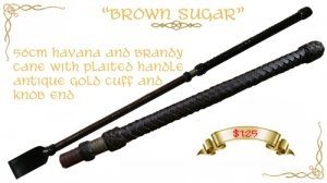 """Brown Sugar"" Cane"